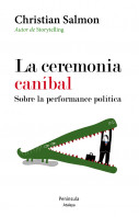 La ceremonia caníbal. Sobre la performance política