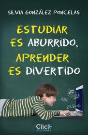 Estudiar es aburrido, aprender es divertido