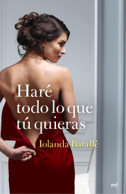 Haré todo lo que tú quieras, Iolanda Batallé Hare-todo-lo-que-tu-quieras_9788427040960