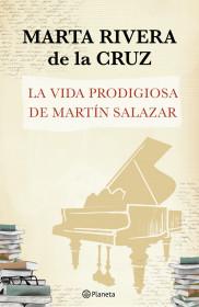 la-vida-prodigiosa-de-martin-salazar_9788408125136.jpg