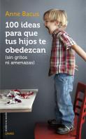 100-ideas-para-que-tus-hijos-te-obedezcan-sin-gritos-ni-amenazas_9788497547543.jpg