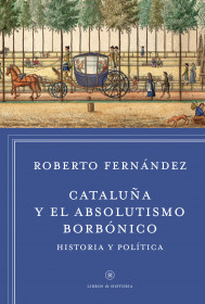 Cataluña y el absolutismo borbónico