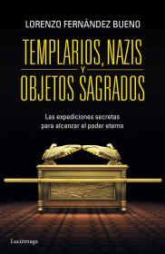 portada_templarios-nazis-y-objetos-sagrados_lorenzo-fernandez-bueno_201503180933.jpg