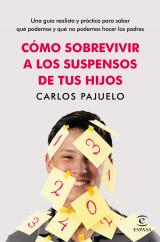 portada_como-sobrevivir-a-los-suspensos-de-tus-hijos_carlos-pajuelo_201505141006.jpg