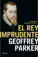 portada_el-rey-imprudente_geoffrey-parker_201503251047.jpg