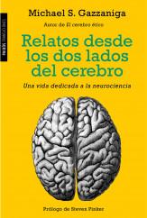 portada_relatos-desde-los-dos-lados-del-cerebro_michael-s-gazzaniga_201503251717.jpg