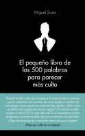 portada_el-pequeno-libro-de-las-500-palabras-para-parecer-mas-culto_miguel-sosa-lazaro_201509200430.jpg