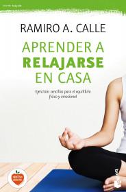 portada_aprender-a-relajarse-en-casa_ramiro-a-calle_201512031730.jpg