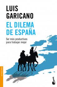 portada_el-dilema-de-espana_luis-garicano_201510290842.jpg
