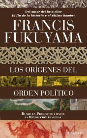 portada_los-origenes-del-orden-politico_francis-fukuyama_201510311949.jpg