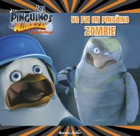 portada_los-pinguinos-de-madagascar-yo-fui-un-pinguino-zombi_dreamworks_201511240921.jpg