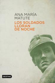 portada_los-soldados-lloran-de-noche_ana-maria-matute_201511101602.jpg