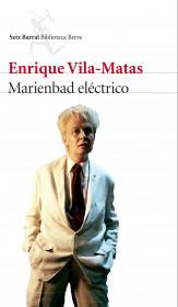 portada_marienbad-electrico_enrique-vila-matas_201511231628.jpg