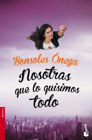 portada_nosotras-que-lo-quisimos-todo_sonsoles-onega_201510290839.jpg