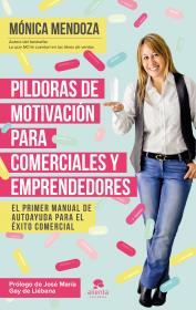 portada_pildoras-de-motivacion-para-comerciales-y-emprendedores_monica-mendoza-castillo_201510312215.png