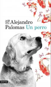 portada_un-perro_alejandro-palomas_201510231120.jpg