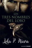 portada_los-tres-nombres-del-lobo_lola-p-nieva_201510290923.jpg