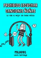 Prohibido escuchar canciones ñoñas