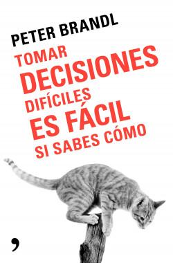 Tomar decisiones difíciles es fácil si sabes como