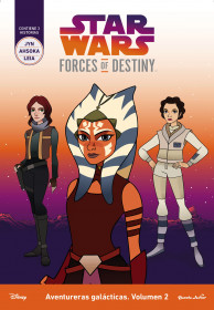 Star Wars. Forces of Destiny. Aventureras galácticas. Volumen 2