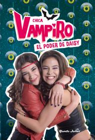 Chica Vampiro. El poder de Daisy
