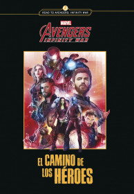 Avengers Infinity war. El camino de los héroes