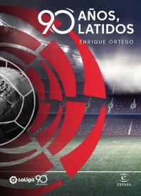 La Liga. 90 años, 90 latidos