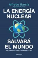 La energía nuclear salvará el mundo