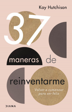 37 maneras de reinventarme