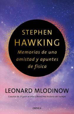 Stephen Hawking: Memorias de una amistad y apuntes de física