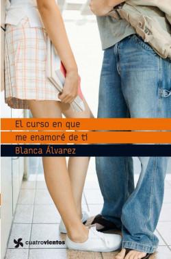 portada_el-curso-en-que-me-enamore-de-ti_blanca-alvarez_201505260930.jpg