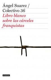 67564_el-libro-blanco-de-las-carceles-franquistas_9788408103349.jpg