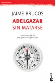 adelgazar-sin-matarse_9788427034099.jpg