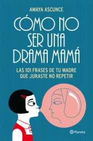 como-no-ser-una-drama-mama_9788408005414.jpg
