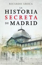 la-historia-secreta-de-madrid-y-sus-edificios_9788467007503.jpg