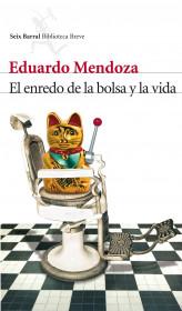 portada_el-enredo-de-la-bolsa-y-la-vida_eduardo-mendoza_201505261014.jpg