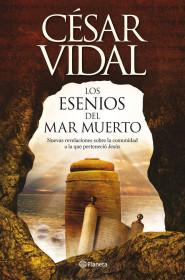 portada_los-esenios-del-mar-muerto_cesar-vidal_201505260938.jpg