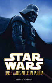Star Wars Darth Vader y la autoridad perdida