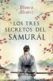 portada_los-tres-secretos-del-samurai_blanca-alvarez_201505260930.jpg