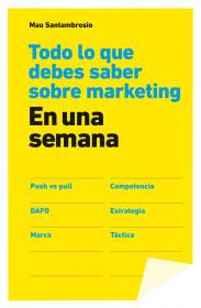todo-lo-que-debes-saber-sobre-marketing-en-una-semana_9788498752694.jpg
