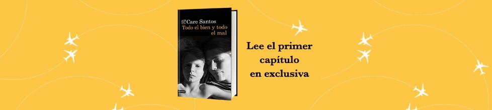 """Lee el primer capítulo de """"Todo el bien y todo el mal"""" de Care Santos"""