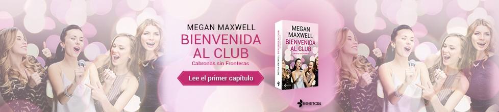 ¡No te pierdas el primer capítulo de la nueva novela de Megan Maxwell!